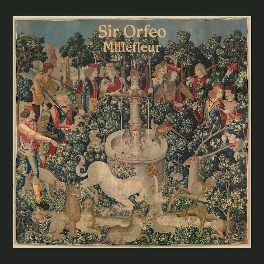 Sir Orfeo - Millefleur